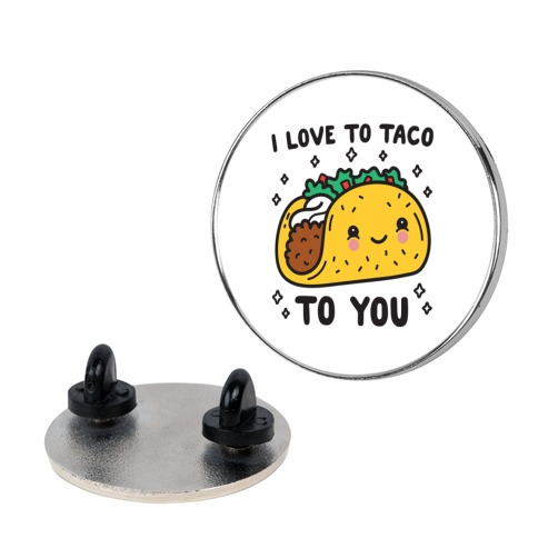 I Love To Taco To You Pin