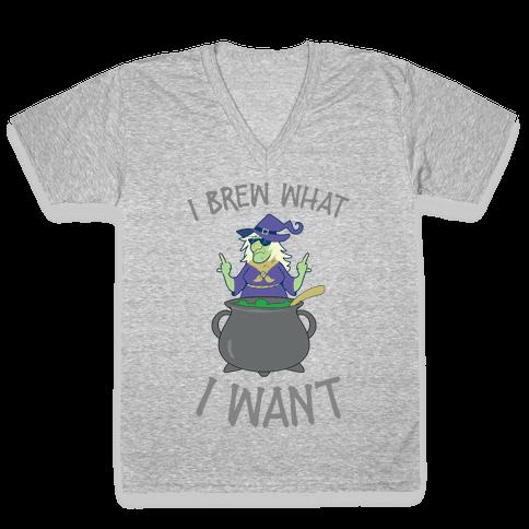 I Brew What I want V-Neck Tee Shirt
