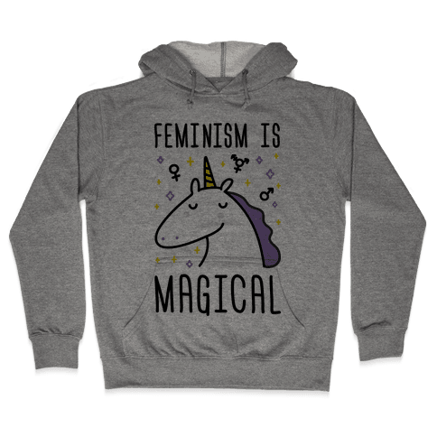 Feminism Is Magical Hooded Sweatshirt
