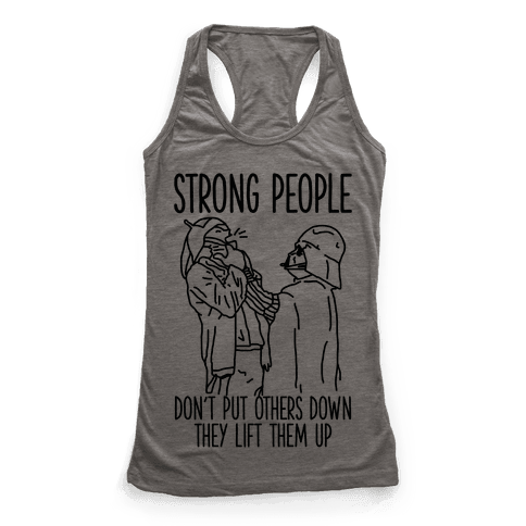 Strong People Don't Put Others Down Racerback Tank Top