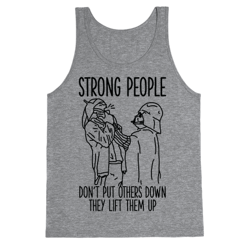 Strong People Don't Put Others Down Tank Top