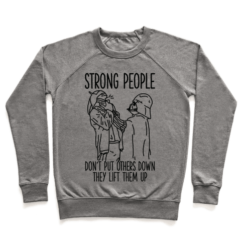 Strong People Don't Put Others Down Pullover