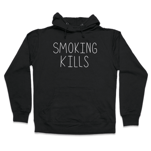 Smoking Kills  Hooded Sweatshirt