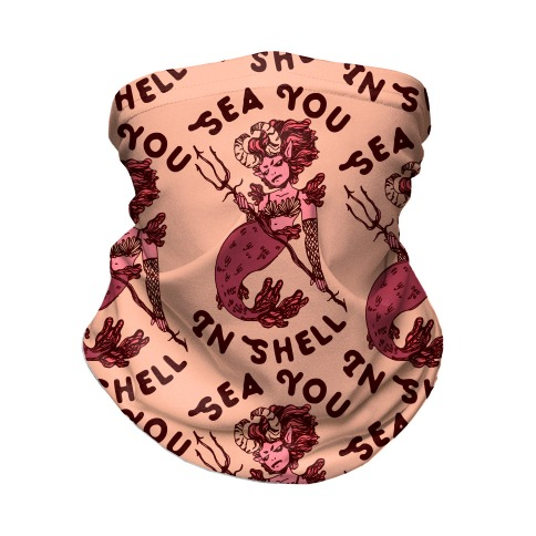Sea You In Shell Neck Gaiter