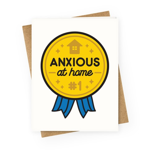 Anxious At Home Award Greeting Card