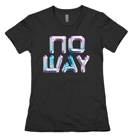 y2k No Way Womens T-Shirt