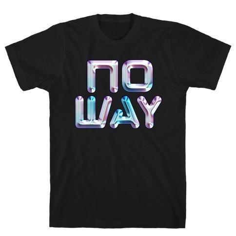 y2k No Way T-Shirt