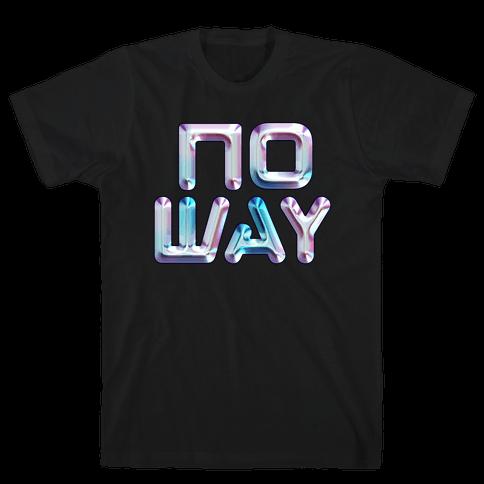 y2k No Way Mens/Unisex T-Shirt