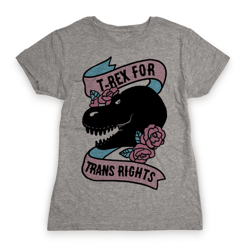 T-Rex For Trans Rights Womens T-Shirt