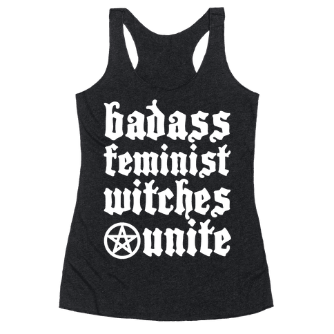 Badass Feminist Witches Unite Racerback Tank Top