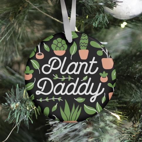 Plant Daddy Ornament
