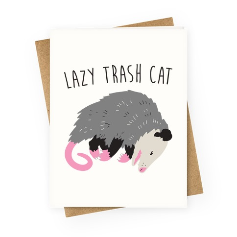 Lazy Trash Cat Greeting Card