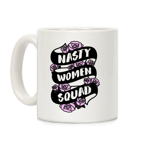Nasty Women Squad Coffee Mug