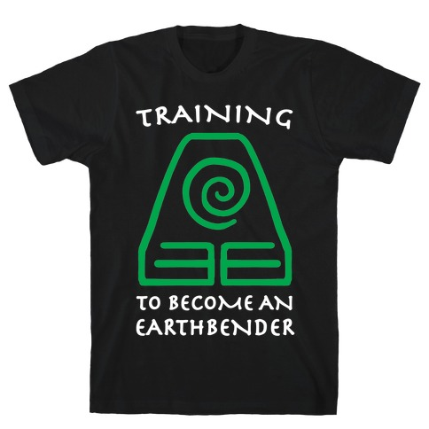 Training to Become An Earthbender T-Shirt