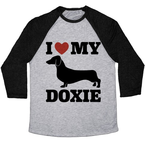 I Love My Doxie Dachshund  Baseball Tee