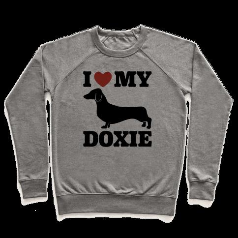 I Love My Doxie Dachshund  Pullover