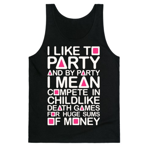 I Like To Party Squid Game Parody Tank Top