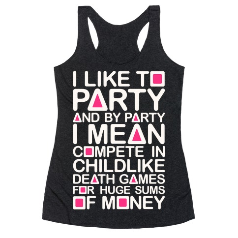 I Like To Party Squid Game Parody Racerback Tank Top
