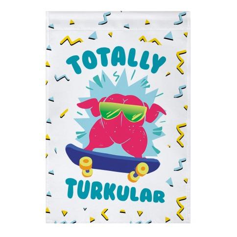 Totally Turkular dude Garden Flag
