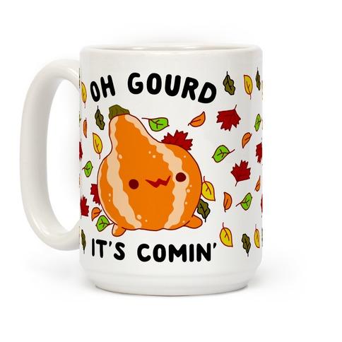 Oh Gourd It's Comin' Coffee Mug