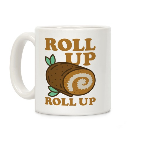 Roll Up Roll Up Coffee Mug