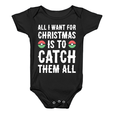 All I Want For Christmas Is To Catch Them All Baby Onesy