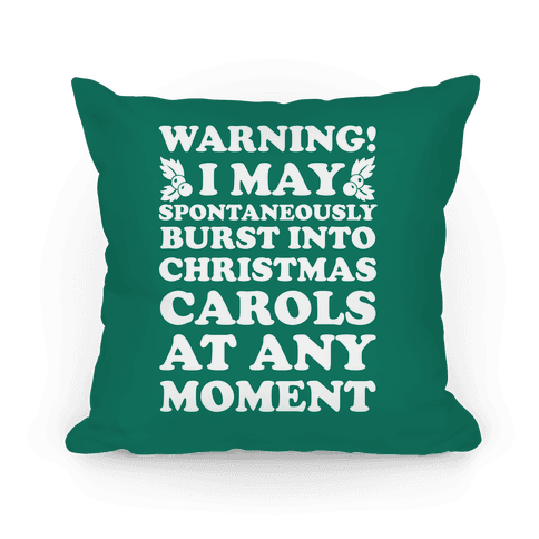 Warning! I May Spontaneously Burst Into Christmas Carols At Any Moment