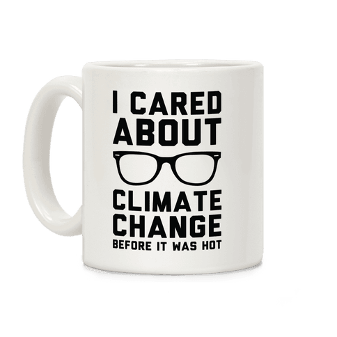 I Cared About Climate Change Coffee Mug