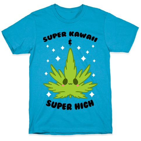 Super Kawaii & Super High T-Shirt