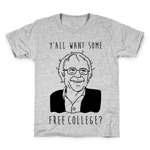 Y'all Want Some Free College Bernie Sanders Kids T-Shirt