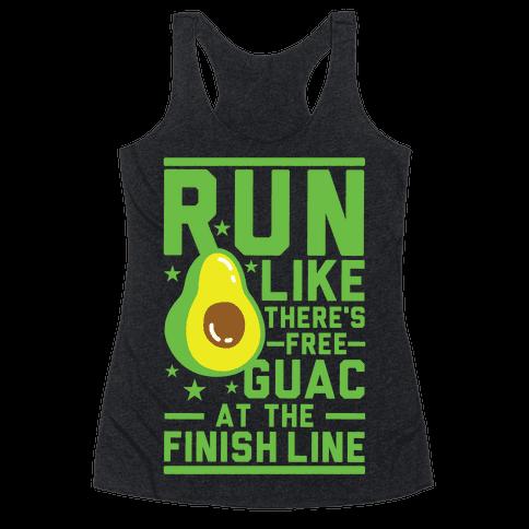 Run Like Theres Free Guac