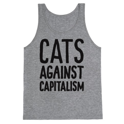 Cats Against Capitalism Tank Top