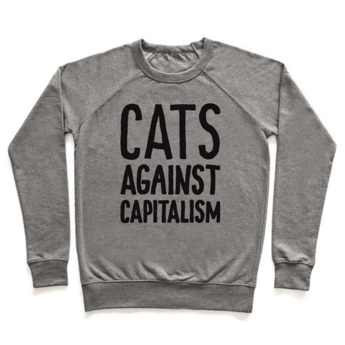 Cats Against Capitalism Pullover