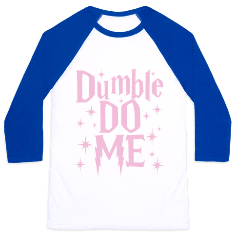 Dumble-Do Me Baseball Tee