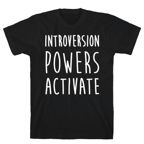 Introversion Powers Activate Mens T-Shirt