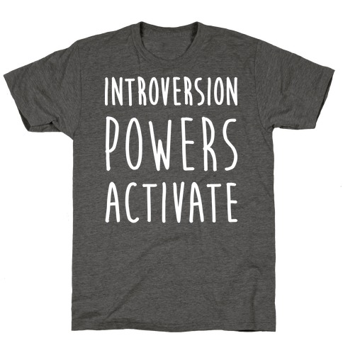 Introversion Powers Activate Mens/Unisex T-Shirt