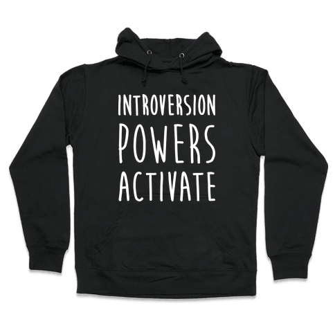 Introversion Powers Activate Hooded Sweatshirt