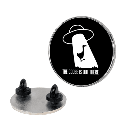 The Goose Is Out There Pin
