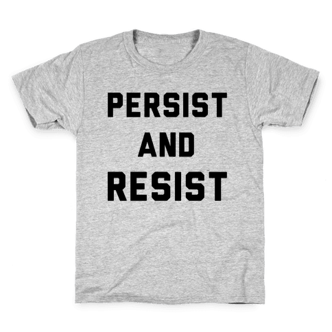 Persist and Resist Kids T-Shirt