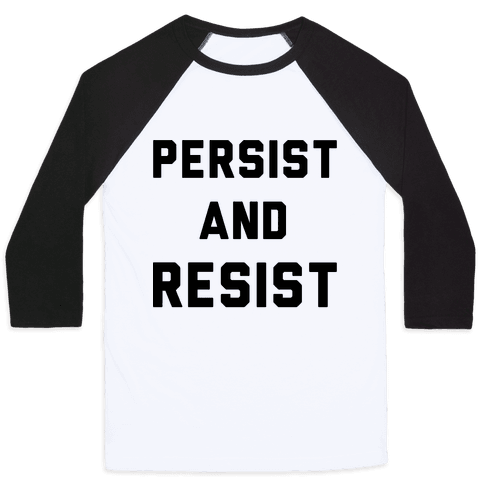 Persist and Resist Baseball Tee