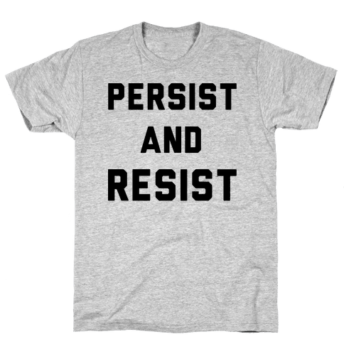 Persist and Resist Mens T-Shirt