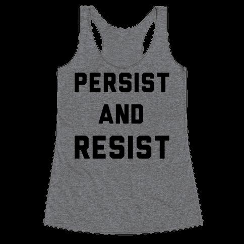 Persist and Resist Racerback Tank Top
