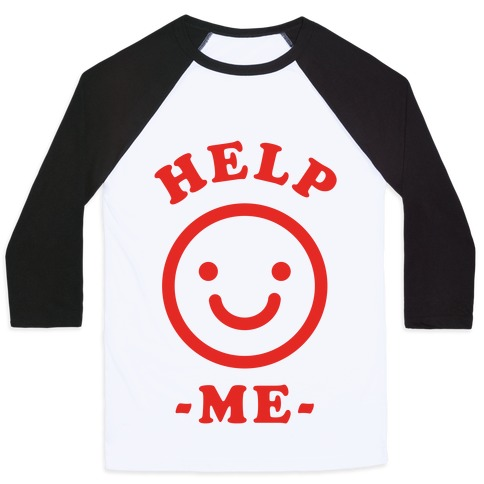 Help Me Smily Face Baseball Tee