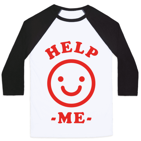 Help Me Smily Face Baseball Tee