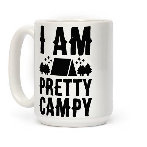 I Am Pretty Campy Coffee Mug