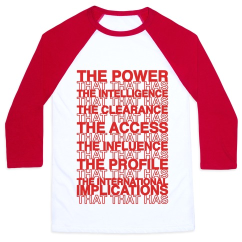 The Power That That Has Quote Thank You Bag Parody Baseball Tee