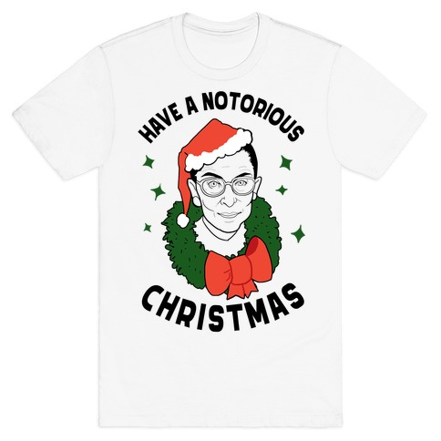 Have a Notorious Christmas! T-Shirt