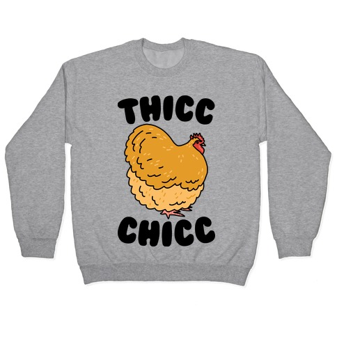Thicc Chicc Chicken Pullover