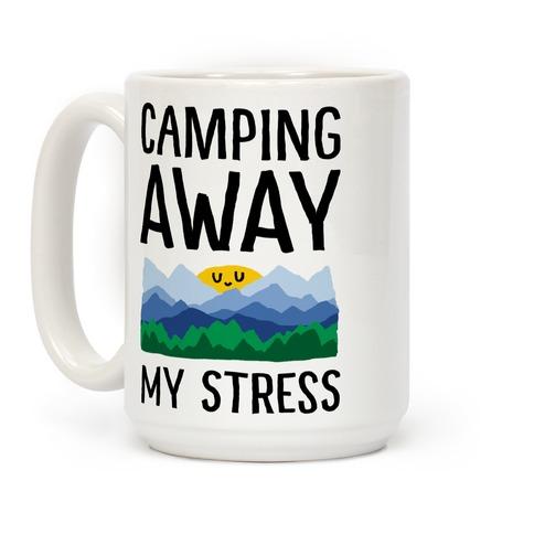 Camping Away My Stress Coffee Mug