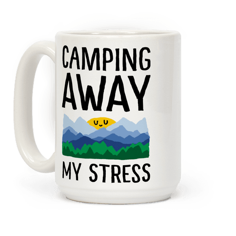 Camping Away My Stress Coffee Mug